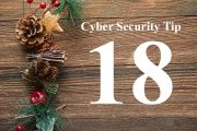 Countdown to Christmas Cyber Security Tip #18