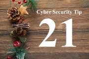 Countdown to Christmas Cyber Security Tip #21