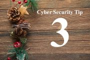 Countdown to Christmas Cyber Security Tip #3