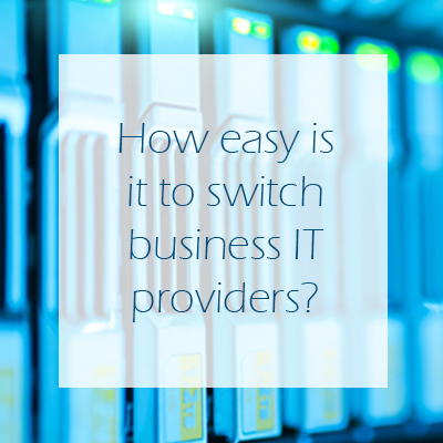 How easy is it to switch IT providers?