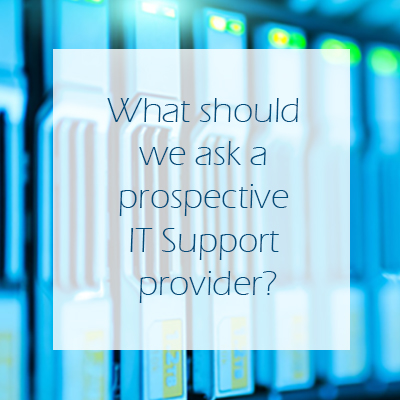 What should we ask a prospective IT Support provider?